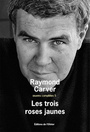 Book cover: Trois roses jaunes (Les) - CARVER RAYMOND - 9782879296623