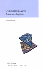 Couverture du livre Cybermigrances : traversees fugitives - ROBIN REGINE - 9782890058767