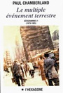 Couverture du livre Le multiple evenement terrestre: geogrammes (1979-1985) - CHAMBERLAND PAUL - 9782890064102