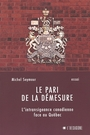 Couverture du livre Pari de la demesure intransigeance canadienne face au que. - SEYMOUR MICHEL - 9782890066632
