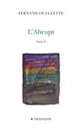 Book cover: L'abrupt 2 - OUELLETTE FERNAND - 9782890068308