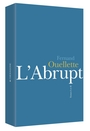 Book cover: L'abrupt 1 & 2 (coffret) - OUELLETTE FERNAND - 9782890068360