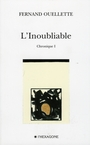 Book cover: L'inoubliable. - OUELLETTE FERNAND - 9782890068841