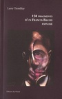 Couverture du livre 158 fragments d'un Francis Bacon explosé - TREMBLAY LARRY - 9782890187610