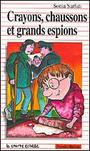 Book cover: Crayons, chaussons et grands espions - SARFATI SONIA - 9782890212206
