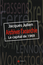 Couverture du livre Archiver l'anarchie : le capital de '69 - JULIEN JACQUES - 9782890316850