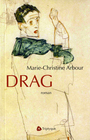 Book cover: Drag - ARBOUR MARIE-CHRISTINE - 9782890317093