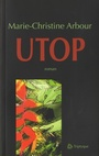 Book cover: Utop - ARBOUR MARIE-CHRISTINE - 9782890317420