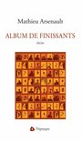 Couverture du livre Album de finissants - ARSENAULT MATHIEU - 9782890319349