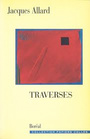 Book cover: Traverses - ALLARD JACQUES - 9782890523968