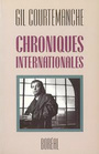 Book cover: Chronique internationales - COURTEMANCHE GIL - 9782890523982