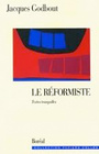 Book cover: Le reformiste - GODBOUT JACQUES - 9782890526068