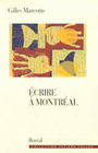 Book cover: Ecrire a montreal - MARCOTTE GILLES - 9782890528666