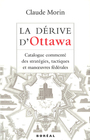 Couverture du livre La derive d'ottawa : catalogue commentee des strategies, ta - MORIN CLAUDE - 9782890529038