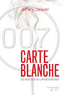 Couverture du livre Carte blanche : le nouveau James Bond - DEAVER JEFFERY - 9782890774162