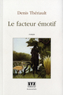 Book cover: Le facteur emotif - THERIAULT DENIS - 9782892614305