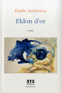 Book cover: Eldon d'or - ANDREWES EMILIE - 9782892614565