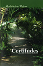 Book cover: Certitudes - THIEN MADELEINE - 9782892615289