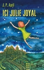 Book cover: Ici Julie Joyal - APRIL JEAN-PIERRE - 9782892615463