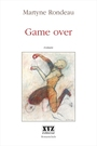 Couverture du livre Game over - RONDEAU MARTYNE - 9782892615647