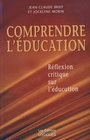 Couverture du livre Comprendre l'education - BRIEF JEAN-CLAUDE & MORIN JOCE - 9782893817521