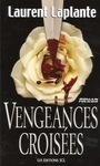 Couverture du livre Vengeances croisees - LAPLANTE LAURENT - 9782894313480