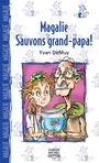 Book cover: Magalie 5 - Sauvons grand-papa! - DEMUY YVAN - 9782894353462