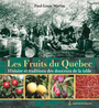 Couverture du livre Les fruits du quebec - MARTIN PAUL-LOUIS - 9782894483398