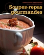 Book cover: Soupes-repas gourmandes - Desjardins Anne-Louise - 9782894557235