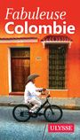 Book cover: Fabuleuse Colombie - COLLECTIF - 9782894643211