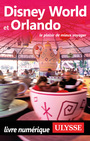 Couverture du livre Disney World et Orlando - MORNEAU CLAUDE - 9782894646939