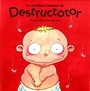 Couverture du livre Destructotor - TREMBLAY CAROLE ET JOLIN DOMIN - 9782895121428