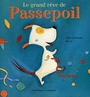 Book cover: Le grand reve de passepoil - ARSENAULT ELAINE & FANNY - 9782895123026