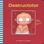 Couverture du livre Destructotor - TREMBLAY CAROLE & JOLIN DOMINI - 9782895124443