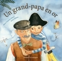 Book cover: Un grand-papa en or - HEBERT MARIE-FRANCINE & NADEAU - 9782895124559