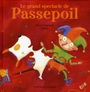 Book cover: Le grand spectacle de passepoil(rigide) - ARSENAULT ELAINE - 9782895125211