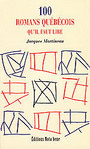 Book cover: 100 romans quebecois qu'il faut lire - MARTINEAU JACQUES - 9782895181934
