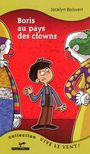 Book cover: Boris au pays des clowns 12 - Jocelyn Boisvert - 9782895373865