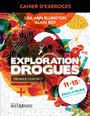 Book cover: Cahier d'exercices Exploration Drogues - ROY ALAIN - 9782895444695