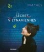 Book cover: Secret des Vietnamiennes (Le) - Thúy Kim - 9782895687146