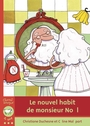 Book cover: Nouvel habit de monsieur Noël (Le) - DUCHESNE CHRISTIANE - 9782895793892