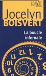 Book cover: Boucle infernale (La) - BOISVERT JOCELYN - 9782895913665