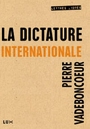 Couverture du livre Dictature internationale (La) - VADEBONCOEUR PIERRE - 9782895960201