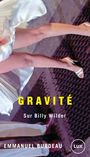 Book cover: Gravité - Sur Billy Wilder - BURDEAU Emmanuel - 9782895962885