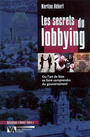 Couverture du livre Les secrets du lobbying - HEBERT MARTINE - 9782896060023