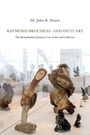 Couverture du livre Raymond Brousseau and Inuit art  : the Remarkable Journey of an A - Porter John R. - 9782896061105