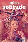 Couverture du livre Miss Solitude - Girard Edith - 9782896072743