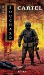 Book cover: Cartel - BOUCHARD CAMILLE - 9782896151806
