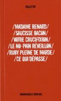 Book cover: Madame Renard / Saucisse bacon / Votre crucifixion /... - COLLECTIF - 9782896370719