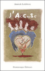 Book cover: J'accuse - Lefebvre Annick - 9782896370788